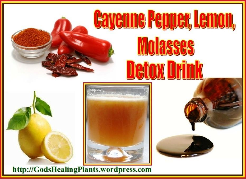 Cayenne Pepper Lemon Molasses Detox Drink God S Healing Plants